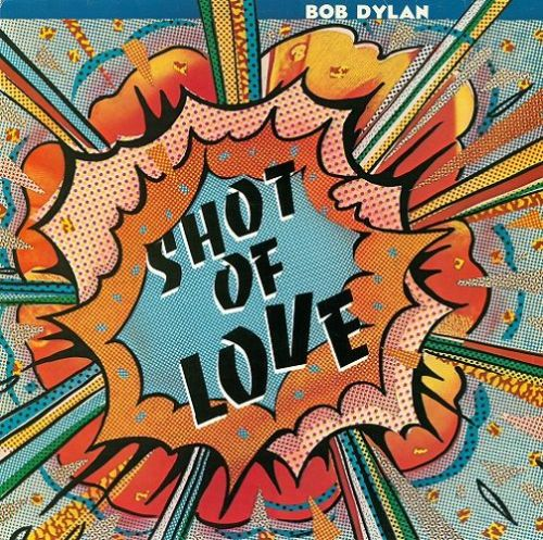 BOB DYLAN Shot Of Love Vinyl Record LP CBS 1981